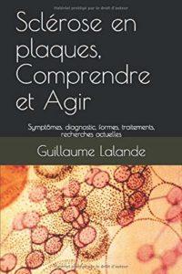 Sclérose en plaques - Comprendre et agir (Guillaume Lalande)