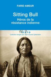 Sitting Bull - Héros de la résistance indienne (Farid Ameur)