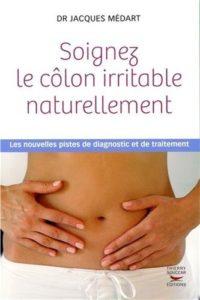 Soignez le côlon irritable naturellement (Jacques Médart)