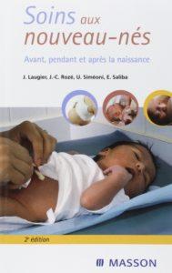 Soins aux nouveau-nés - Avant, pendant et après la naissance (Jean-Christophe Rozé, Jean Laugier, Umberto Siméoni)