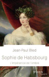 Sophie de Habsbourg (Jean-Paul Bled)