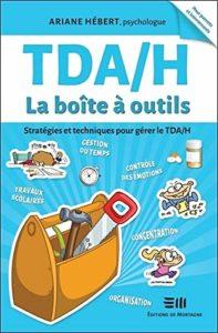 TDA/H - La boîte à outils (Ariane Hébert)