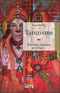 Tantrisme - Doctrine, pratique, art, rituel... (Pierre Feuga)