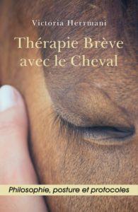 Thérapie brève avec le cheval (Victoria Herrmani)