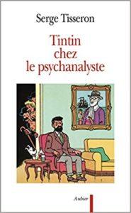 Tintin chez le psychanalyste (Serge Tisseron)