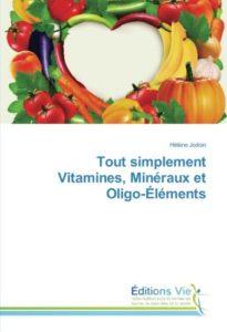 Tout simplement vitamines, minéraux et oligo-éléments (Hélène Jodoin)