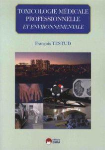 Toxicologie médicale professionnelle & environnementale (François Testud)