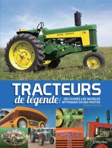 Tracteurs de légende - Découvrez les modèles mythiques en 650 photos (Andrew Morland)