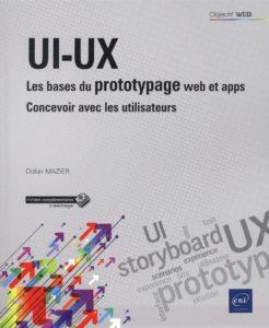 UI-UX : les bases du prototypage web et apps (Didier Mazier)