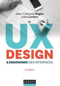 UX Design et ergonomie des interfaces (Jean-François Nogier, Jules Leclerc)