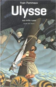 Ulysse aux Mille Ruses (Yvan Pommaux)
