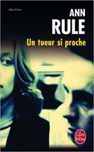 Un tueur si proche (Ann Rule)