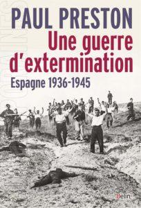 Une guerre d'extermination - Espagne : 1936-1945 (Paul Preston)