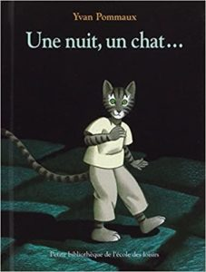 Une nuit, un chat… (Yvan Pommaux)