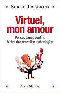 Virtuel, mon amour (Serge Tisseron)