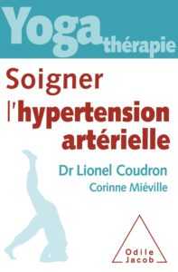 Yoga-thérapie : soigner l'hypertension artérielle (Lionel Coudron, Corinne Miéville)