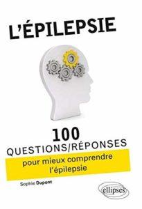Épilepsie - 100 questions/réponses pour mieux comprendre (Sophie Dupont)