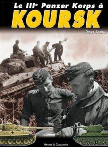 Le IIIe Panzer Korps à Koursk (Didier Lodieu)