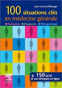 100 situations clés en médecine générale – Évaluation Diagnostic Thérapeutique Jean Louis Schlienger