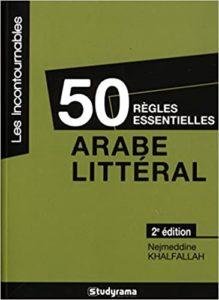 50 règles essentielles en arabe littéral Nejmeddine Khalfallah