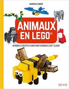 Animaux en LEGO 40 modèles créatifs à construire en briques LEGO Classic Warren Elsmore