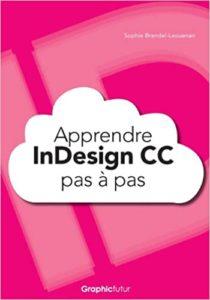Apprendre InDesign CC pas à pas Sophie Brendel Laouenan