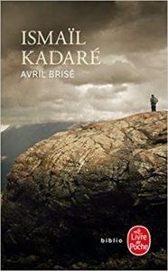 Avril brisé Ismaïl Kadaré