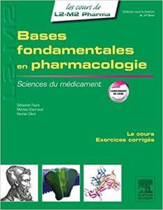Bases fondamentales en pharmacologie – Sciences du médicament Sébastien Faure Mathieu Guerriaud Nicolas Clère