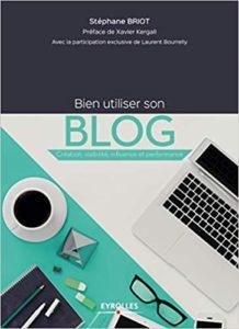 Bien utiliser son blog création visibilité influence et performance Stéphane Briot