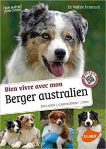 Bien vivre avec mon Berger Australien Valérie Dramard