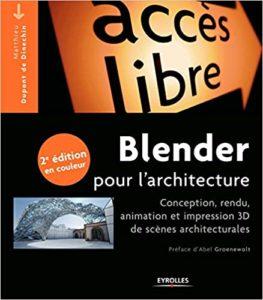 Blender pour l'architecture conception rendu animation et impression 3D de scènes architecturales Matthieu Dupont de Dinechin
