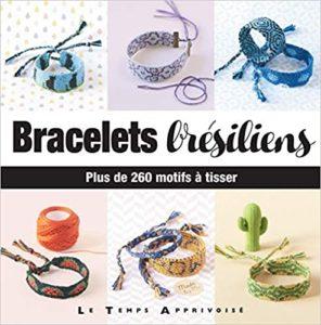 Bracelets brésiliens – Plus de 260 motifs à tisser Charlotte Vannier