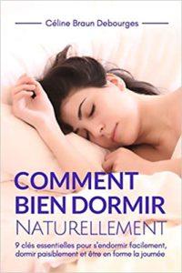 Comment bien dormir naturellement Céline Braun Debourges