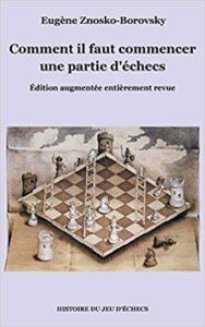 Comment il faut commencer une partie d'échecs Eugène Znosko Borovsky