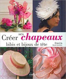Créer ses chapeaux bibis et bijoux de tête Gaela Lemoine Vallerie
