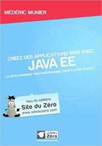 Créez votre application web avec Java EE – Le développement web professionnel enfin à votre portée Médéric Munier
