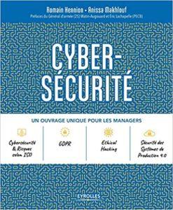 Cybersécurité – Un ouvrage unique pour les managers Anissa Makhlouf Romain Hennion