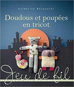 Doudous et poupées en tricot Catherine Bouquerel