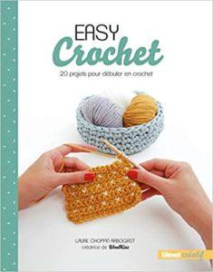 Easy crochet 20 projets pour débuter en crochet Laure Choppin Arbogast