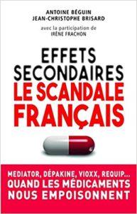 Effets secondaires le scandale français Antoine Béguin Jean Christophe Brisard Irène Frachon