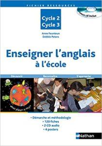Enseigner l'anglais à l'école – Cycles 2 et 3 A. Feunteun Debbie Peters