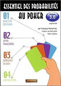 Essentiel des probabilités au poker – Version 3.0 François Montmirel