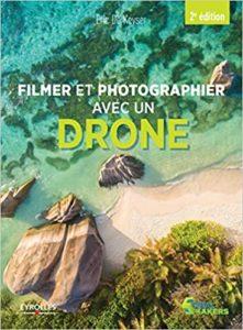 Filmer et photographier avec un drone Eric de Keyser