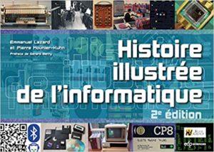 Histoire illustrée de l'informatique Emmanuel Lazard Pierre Mounier Kuhn