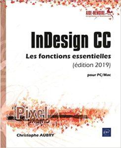 InDesign CC pour PC Mac – Les fonctions essentielles Christophe Aubry