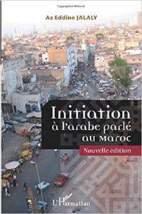 Initiation à l'arabe parlé au Maroc Az Eddine Jalaly