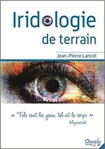 Iridologie de terrain Jean Pierre Lancel