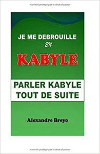Je me débrouille en kabyle parler kabyle tout de suite Alexandre Breyo
