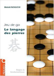 Jeu de go – Le langage des pierres Motoki Noguchi