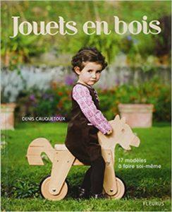 Jouets en bois 17 modèles à faire soi même Denis Cauquetoux